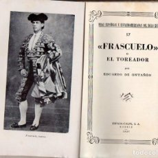 Libros antiguos: EDUARDO DE ONTAÑÓN : FRASCUELO EL TOREADOR (ESPASA CALPE, 1937). Lote 95217955