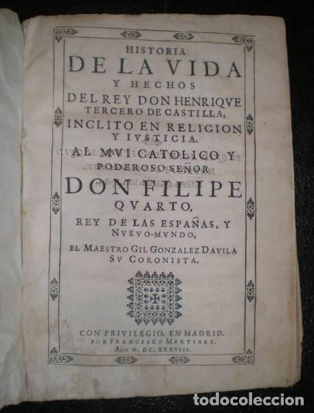 GONZALEZ DAVILA, GIL: HISTORIA DE LA VIDA Y HECHOS DEL REY DON HENRIQUE TERCERO DE CASTILLA. 1638 (Libros Antiguos, Raros y Curiosos - Biografías )