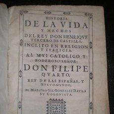 Libros antiguos: GONZALEZ DAVILA, GIL: HISTORIA DE LA VIDA Y HECHOS DEL REY DON HENRIQUE TERCERO DE CASTILLA. 1638 . Lote 95486327