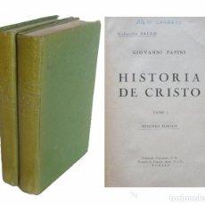Libros antiguos: MADRID, 1925 - GIOVANNI PAPINI: HISTORIA DE CRISTO - OBRA COMPLETA EN 2 TOMOS - ED. VOLUNTAD. Lote 95797783