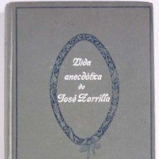 Libros antiguos: VIDA ANECDÓTICA DE JOSÉ ZORRILLA - AUTOR: E. RAMIREZ ANGEL -. Lote 95954927