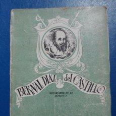 Libros antiguos: BERNAL DÍAZ DEL CASTILLO ROBERT B. CUNNINGHAME GRAHAM 1943. Lote 95996775