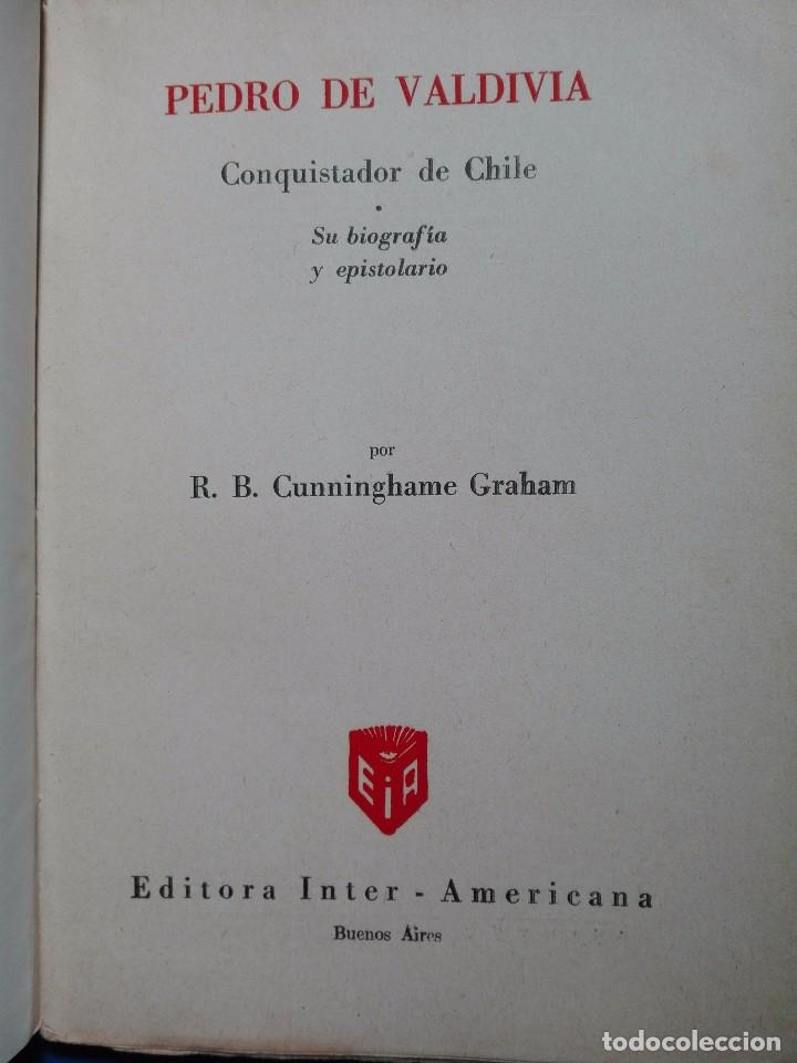 Libros antiguos: Pedro de Valdivia Conquistador de Chile Robert B.Cunninghame Graham 1943 - Foto 3 - 95997171