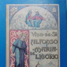 Libros antiguos: VIDA DE SAN ALFONSO MARÍA DE LIGORIO FUNDADOR DE LA CONGREGACIÓN DEL SANTÍSIMO REDENTOR 1902. Lote 96003339