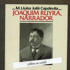 Libros antiguos: JOAQUIM RUYRA NARRADOR -M.LLUÏSA JULIÀ CAPDEVILA - SERRA D'OR. . Lote 96031771