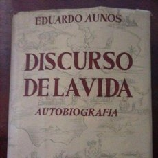 Libros antiguos: EL DISCURSO DE LA VIDA-EDUARDO AUNOS 1951. Lote 96636755