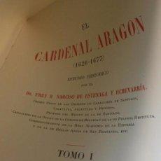 Libros antiguos: CARDENAL ARAGÓN ESTUDIO HISTÓRICO NARCISO ESTENAGA Y ECHEVERRIA 1929 INTONSO TOMO I 29 X 23 CMS.. Lote 96746571