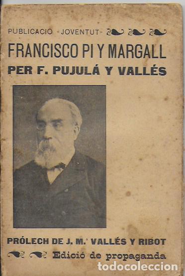 Libros antiguos: Francisco Pi y Margall / F. Pujula Valles ; prol. J.M. Valles Ribot. BCN : Joventut, 1902. 19x12cm. - Foto 2 - 96972763
