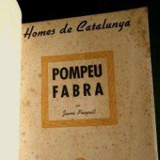 Libros antiguos: POMPEU FABRA PER JAUME PASSARELL (1938) BIOGRAFIA HOMES DE CATALUNYA-BIBLIOTECA POLITICA (EN CATALÀ). Lote 97088951