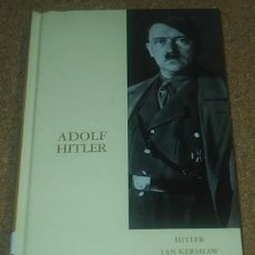 Libros antiguos: ADOLF HITLER - IAN KERSHAW - TAPA DURA 2003 - SIN USO - LEER. Lote 97269099