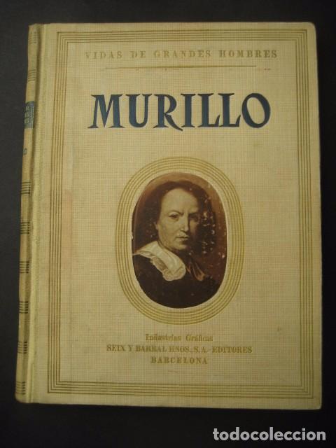 LIBRO VIDAS DE GRANDES HOMBRES. MURILLO. ED. SEIX BARRAL 1942 BARCELONA (Libros Antiguos, Raros y Curiosos - Biografías )
