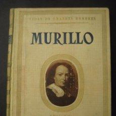 Libros antiguos: LIBRO VIDAS DE GRANDES HOMBRES. MURILLO. ED. SEIX BARRAL 1942 BARCELONA. Lote 97462923