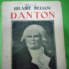 Libros antiguos: DANTÓN. HILARIE BELLOC. EDITORIAL ESPAÑA 1931.. Lote 98279323