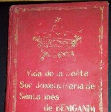 Libros antiguos: VIDA DE LA BEATA SOR JOSEFA MARÍA DE SANTA INES DE BENIGANIM. FELIPE BENAVENT. VALENCIA 1913. Lote 98719983