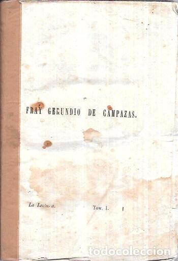 HISTORIA DEL FAMOSO PREDICADOR FRAY GERUNDIO DE CAMPAZAS. TOMO I. FRANCISCO LOBÓN DE SALAZAR. 1846. (Libros Antiguos, Raros y Curiosos - Biografías )