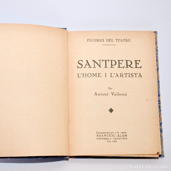Libros antiguos: SANTPERE, LHOME I LARTISTA - 1931 - Foto 3 - 99909115