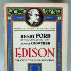 Livres anciens: EDISON TAL Y CÓMO LO HE CONOCIDO HENRY FORD NOVELA GRANDES HOMBRES AGUILAR 1930. Lote 100055547