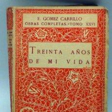 Livres anciens: TREINTA AÑOS DE MI VIDA ENRIQUE GÓMEZ CARRILLO TOMO XXVI MUNDO LATINO 1923 LIBRO TERCERO. Lote 100057175