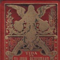 Libros antiguos: VIDA DE SAN JUAN BERCHMANS / P. JUAN MIR Y NOGUERA / MUNDI-2685. Lote 100935251