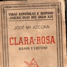 Libros antiguos: JOSÉ Mª AZCONA : CLARA ROSA, MASÓN Y VIZCAÍNO (ESPASA CALPE, 1935) . Lote 102042883