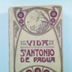 Libros antiguos: AÑO 1907, VIDA DE SAN ANTONIO DE PADUA.. Lote 102435875