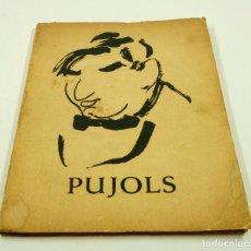 Libros antiguos: PUJOLS Y LOS ARTISTAS DE SU TIEMPO, 1966, CATÁLOGO. 16,3X22,2CM. Lote 102576427