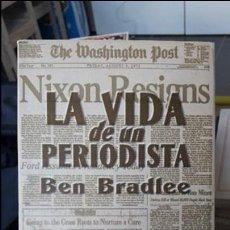 Libros antiguos: VIDA DE UN PERIODISTA, BEN BRADLEE. AGUILAR, MADRID 1996. Lote 103261563