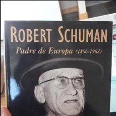 Libros antiguos: ROBERT SCHUMAN, PADRE DE EUROPA. ED. PALABRA. RENE LEJEUNE. . Lote 103266075
