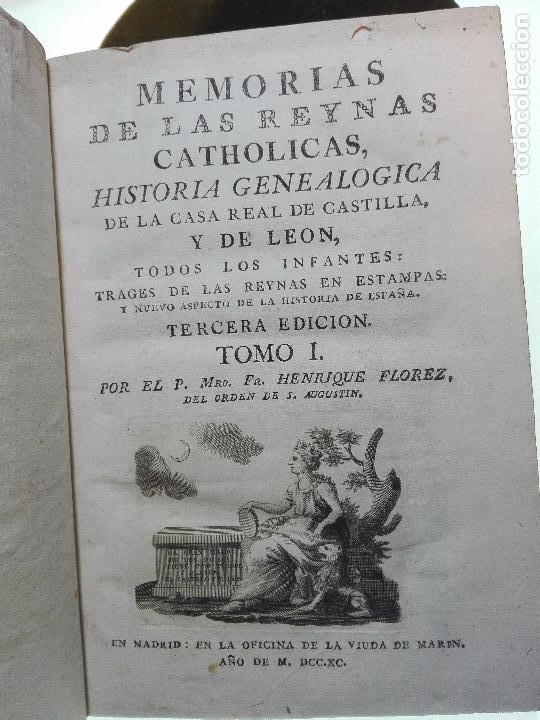 Libros antiguos: MEMORIAS DE LAS REYNAS CATHOLICAS - HISTORIA GENEALÓGICA DE LA CASA REAL DE CASTILLA - 2 TOMOS-1790 - Foto 3 - 103919683
