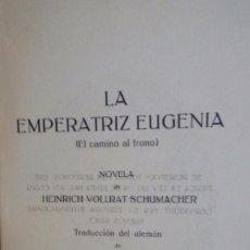 Libros antiguos: LA EMPERATRIZ EUGENIA EL CAMINO AL TRONO. Lote 103939475