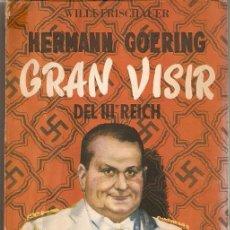 Libros antiguos: HERMANN GOERING GRAN VISIR DEL III REICH. Lote 105851419