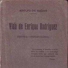 Libros antiguos: GUIJAR, ADOLFO DE: VIDA DE ENRIQUE RODRIGUEZ. 1921. DEDICATORIA AUTÓGRAFA DEL AUTOR. Lote 106256791