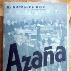 Libros antiguos: AZAÑA. SUS IDEAS RELIGIOSAS. SUS IDEAS POLÍTICAS. EL HOMBRE.1932. Lote 107780635