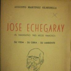 Libros antiguos: JOSÉ ECHEGARAY SU VIDA- SU OBRA - SU AMBIENTE. Lote 108894275