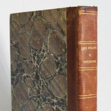 Libros antiguos: DON FILIPE EL PRUDENTE, SEGUNDO DESTE NOMBRE, REY DE LAS ESPAÑAS Y NUEVO MUNDO. - VANDER HAMMEN Y LE. Lote 109024440