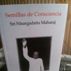 Libros antiguos: SEMILLAS DE CONSCIENCIA, SRI NISAARGADATTA MAHARAJ, IGNITUS.. Lote 109280651