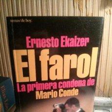 Libros antiguos: EL FAROL, LA PRIMERA CONDENA DE MARIO CONDE, ERNESTO EKAIZER, TEMAS DE HOY.. Lote 109288251