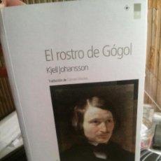 Libros antiguos: EL ROSTRO DE GÓGOL, KJELL JOHANSSON, NORDICALIBROS.. Lote 109292387