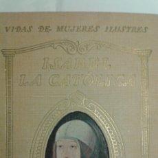 Libros antiguos: VIDA DE MUJERES ILUSTRES,ISABEL LA CATOLICA. Lote 109296942