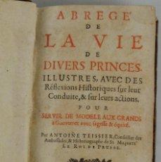 Libros antiguos: ABREGE DE LA VIE DE DIVERS PRINCES-ANTOINE TEISSIER-ED.LE ROI DE PRUSSE, AMSTERDAM. Lote 109398355