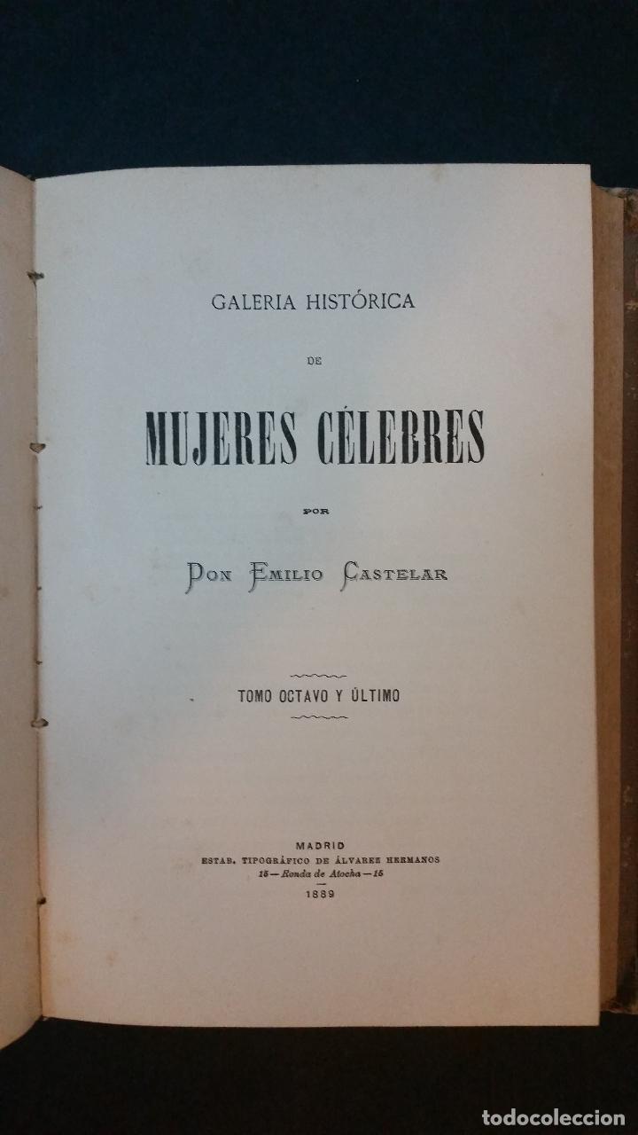 Libros antiguos: 1886 - EMILIO CASTELAR - GALERÍA HISTÓRICA DE MUJERES CÉLEBRES - 8 TOMOS, COMPLETO - Foto 7 - 109833335