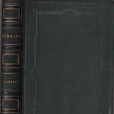 Libros antiguos: POESIES DE SCHILLER - BIOGRAFIA Y OBRA POETICA / TRADUCIDO POR AD. REGNIER / MUNDI-2987 ****. Lote 110173027