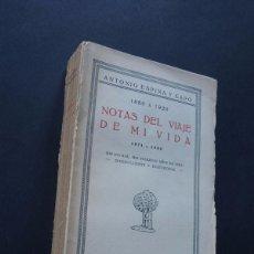Libros antiguos: ANTONIO ESPINA Y CAPO ( MEDICO ) NOTAS DEL VIAJE DE MI VIDA ( 1871 - 1880 ) MADRID 1927. Lote 110468015