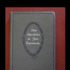 Libros antiguos: VIDA ANECDÓTICA DE JOSE DE ESPRONCEDA. JUAN LOPEZ NUÑEZ. Lote 110710259
