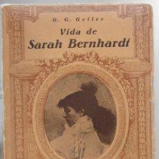 Libros antiguos: VIDA DE SARAH BERNHARDT / G.G. GELLER; TRAD. J. PASSARELL. BCN : APOLO, 1933. 20X14CM. 332 P.. Lote 110771739