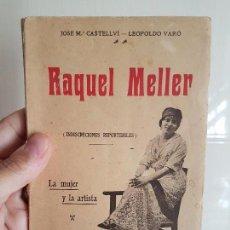 Libros antiguos: ANTIGUO LIBRO RAQUEL MELLER. LA TONADILLA Y EL COUPLE. JOSÉ Mª CASTELLVI, LEOPOLDO VARÓ. 1914. Lote 110822103