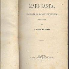 Libros antiguos: MARI-SANTA - CUADROS DE UN HOGAR Y SUS CONTORNOS - AÑO 1874 - D. ANTONIO DE TRUEBA. Lote 112221335