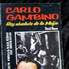 Libros antiguos: CARLO GAMBINO - REY ABSOLUTO DE LA MAFIA. Lote 113107355