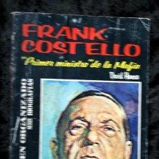 Libros antiguos: FRANK COSTELLO - PRIMER MINISTRO DE LA MAFIA. Lote 113107547