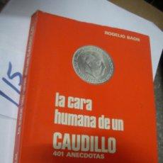 Libros antiguos: LA CARA HUMANA DE UN CAUDILLO . Lote 113205379